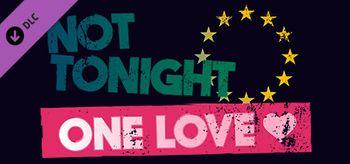 Not Tonight One Love - PC