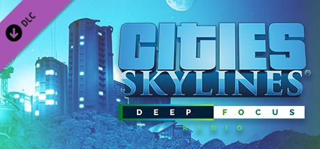 Cities: Skylines - Deep Focus Radio - unknown