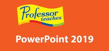 Professor Teaches PowerPoint 2019 - PC