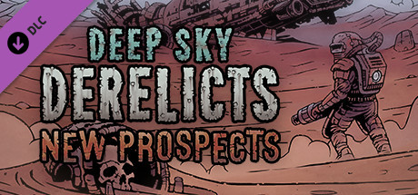 Deep Sky Derelicts - New Prospects - unknown