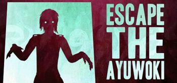 Escape the Ayuwoki - PC