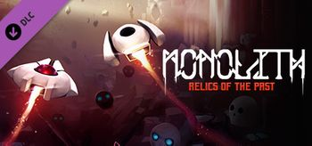 Monolith Relics of the Past - Linux
