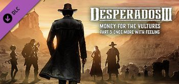 Desperados III - Money for the Vultures Part 3 : Once More With Feeling - PC