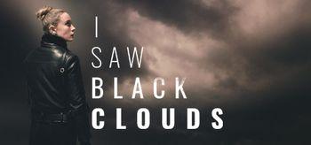 I Saw Black Clouds - PS4