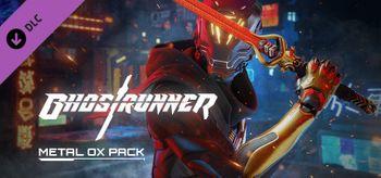Ghostrunner Metal OX Pack - PC