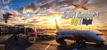 Airport Simulator 3 Day & Night - PC