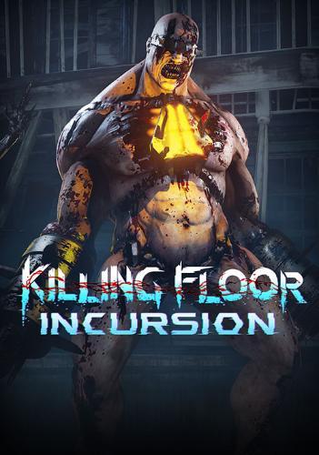 Killing Floor Incursion - PC