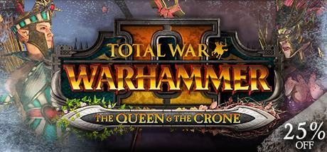 Total War: WARHAMMER II - The Queen  The Crone - unknown