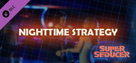 Super Seducer - Bonus Video 5 Nighttime Strategy - unknown