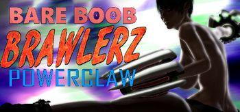 BARE BOOB BRAWLERZ: POWER CLAW - PC