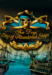 Sea Dogs: City of Abandoned Ships - PC
