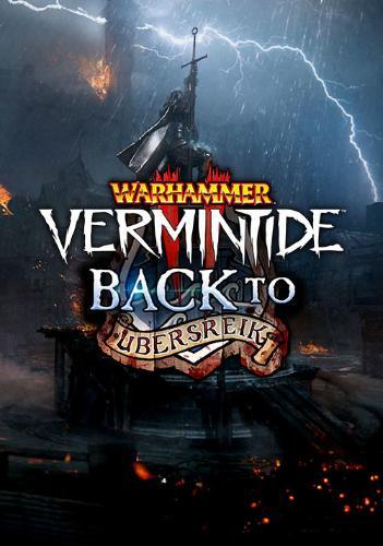 Warhammer: Vermintide 2 - Back to Ubersreik - PC