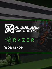 PC Building Simulator - Razer Workshop - PC