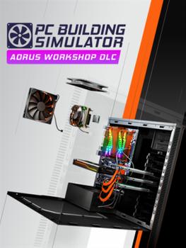 PC Building Simulator AORUS Workshop - PC