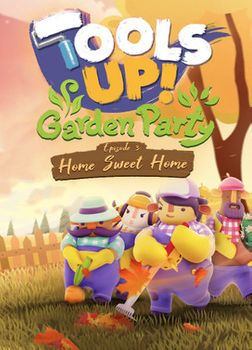 Tools Up Garden Party Episode 3 Home Sweet Home - PC