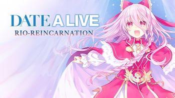 DATE A LIVE: Rio Reincarnation / デート・ア・ライブ 凜緒リンカーネイション HD / 約會大作戰 - PC