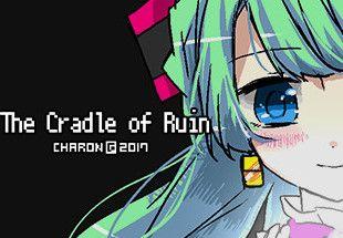 The Cradle of Ruin/毁灭的摇篮/ほろびのゆりかご - PC