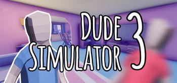 Dude Simulator 3 - PC