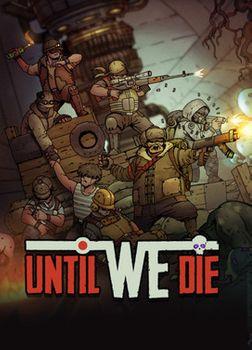 Until We Die - PC