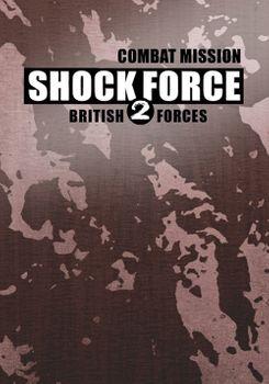 Combat Mission Shock Force 2 British Forces - PC
